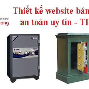 Thiết Kế Website Bán Két Sắt An Toàn Uy Tín