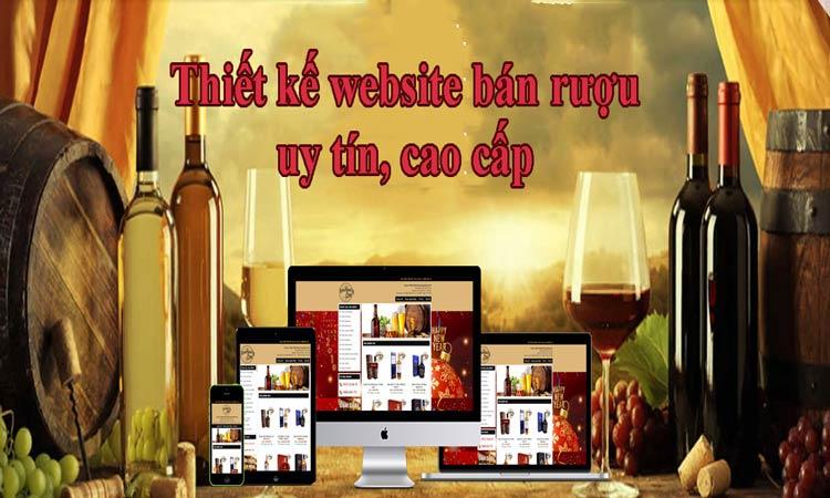 Thiết Kế Website Bán Rượu Tây, Rượu Ta, Rượu Ngoại Uy Tín Chuẩn SEO