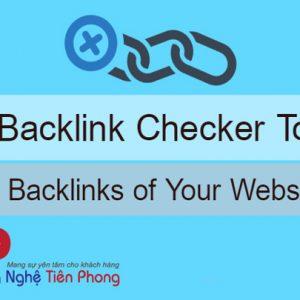 10 Công Cụ Kiểm Tra Backlink Miễn Phí Và Hiệu Quả
