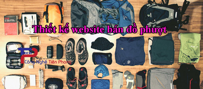 Thiết kế website bán đồ phượt chuẩn SEO Google