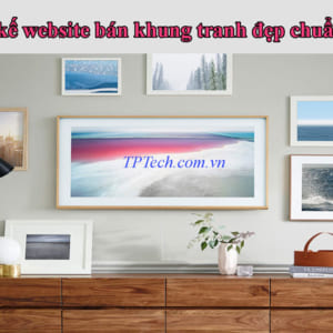 Thiết Kế Website Bán Khung Tranh