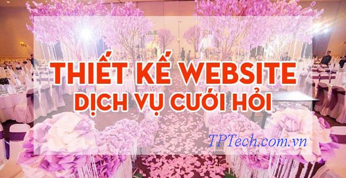 Thiết kế website dịch vụ cưới hỏi chuyên nghiệp