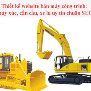 Thiết Kế Website Bán Máy Xúc Máy Công Trình