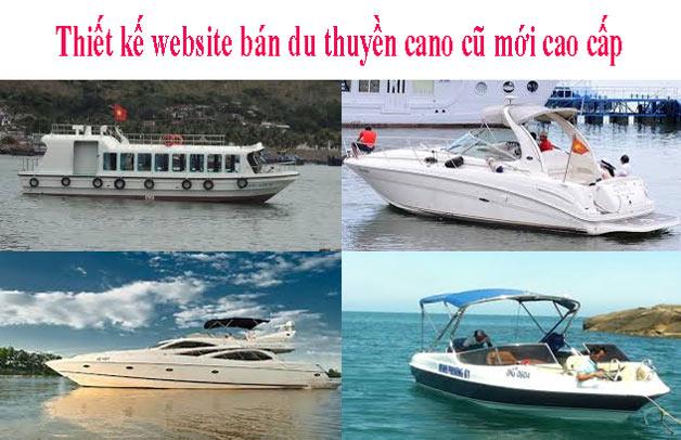 Thiết Kế Website Bán Du Thuyền Cano Cũ Mới Cao Cấp Chuyên Nghiệp