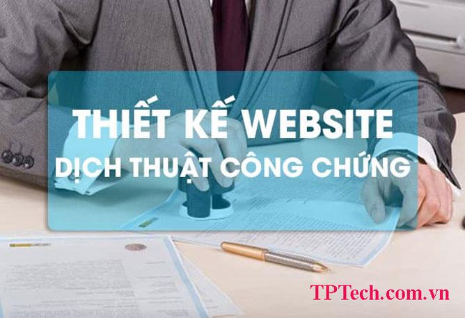 Thiết Kế Website Dịch Thuật Công Chứng Uy Tín, đầy đủ Tính Năng